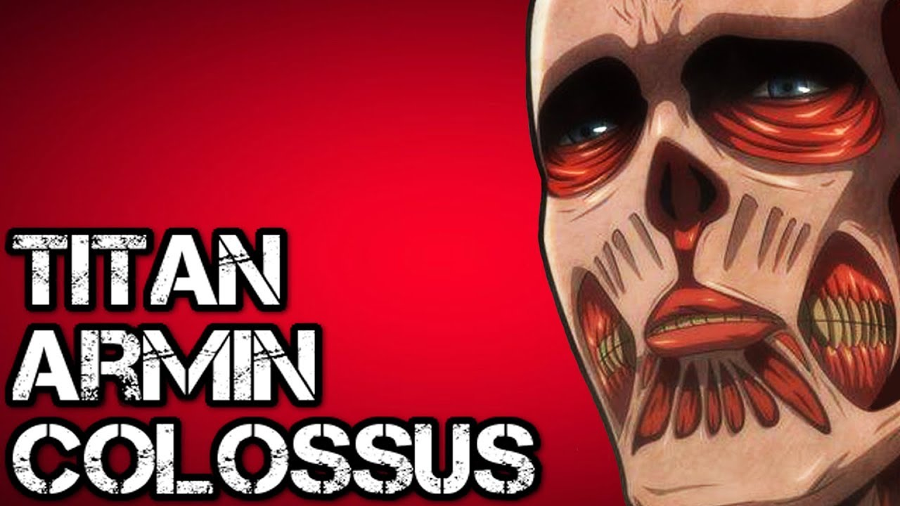 Armin S Colossus Titan Form Explained Attack On Titan