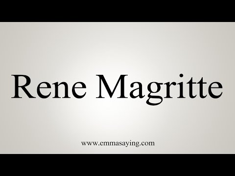 How To Say Rene Magritte