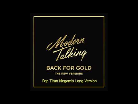 "Modern Talking ""Back For Gold"" The New Versiones Pop Titan Megamix Long Version"