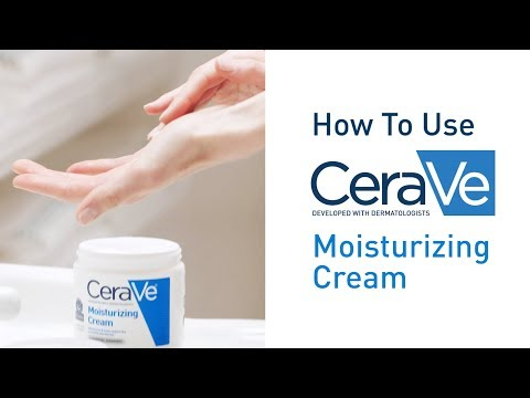 How To Use CeraVe Moisturizing Cream