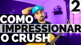 Baixar Como impressionar o crush 2 - Pensa em mim (aula) 4 acordes