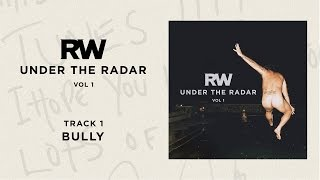 Robbie Williams | Bully | Under The Radar Volume I