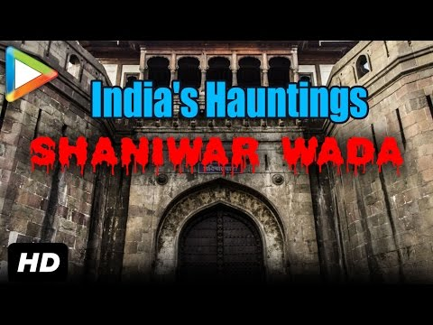 India's Hauntings | India's Most Haunted Place | Shaniwar Wada Pune | Haunted Palace - Fort history