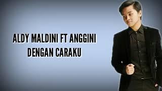 Aldy Maldini & Hanggini - Dengan Caraku (By Arsy Widianto & Brisia Jodie) | LYRICS