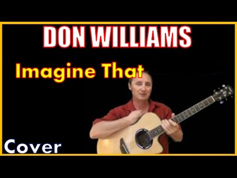 Imagine That Don Williams Cover Youtube