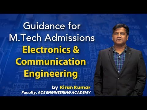 Part-II Guidance For M Tech Admissions Electronics And Communication Engineering By Kiran Kumar
