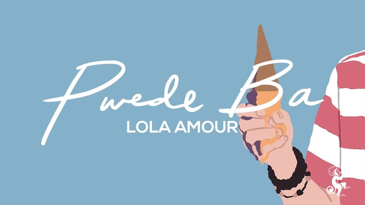 Pwede Ba - Lola Amour (Official Lyric Video)
