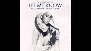 Tamar Braxton x Usher x Aaliyah - Let Me Know (A JAYBeatz Mashup)