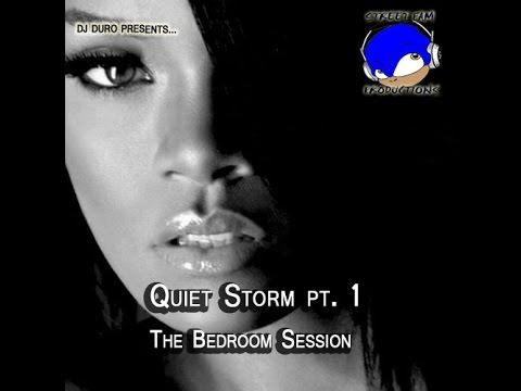 Quiet Storm Pt. 1 - The Bedroom Session Mixtape by Dj Duro from YouTube · Duration:  1 hour 17 minutes 9 seconds  · 883000+ views · uploaded on 17/06/2014 · uploaded by kenduro