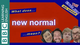 What does 'new normal' mean? Listen to The English We Speak