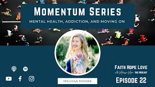 Episode 22–Mental Health, Addiction, and Moving On