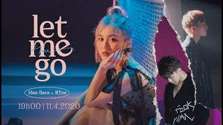 HAN SARA (한사라) - 'LET ME GO' ft. RTEE | Official M/V | #stayhome and sing #withme