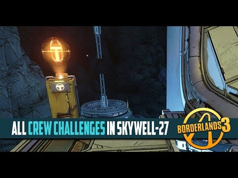 Borderlands 3 Skywell 27 All Crew Challenges