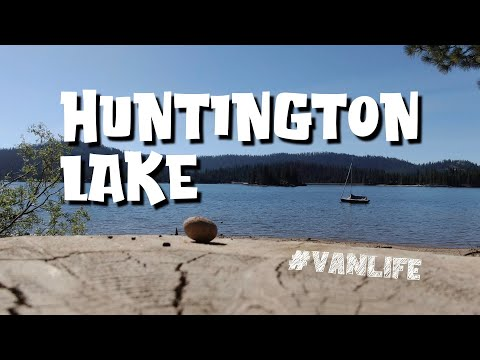 Beautiful HUNTINGTON LAKE  post Creek Fire - Lower Campgrounds OPEN - solo male #vanlife 06/01/2021