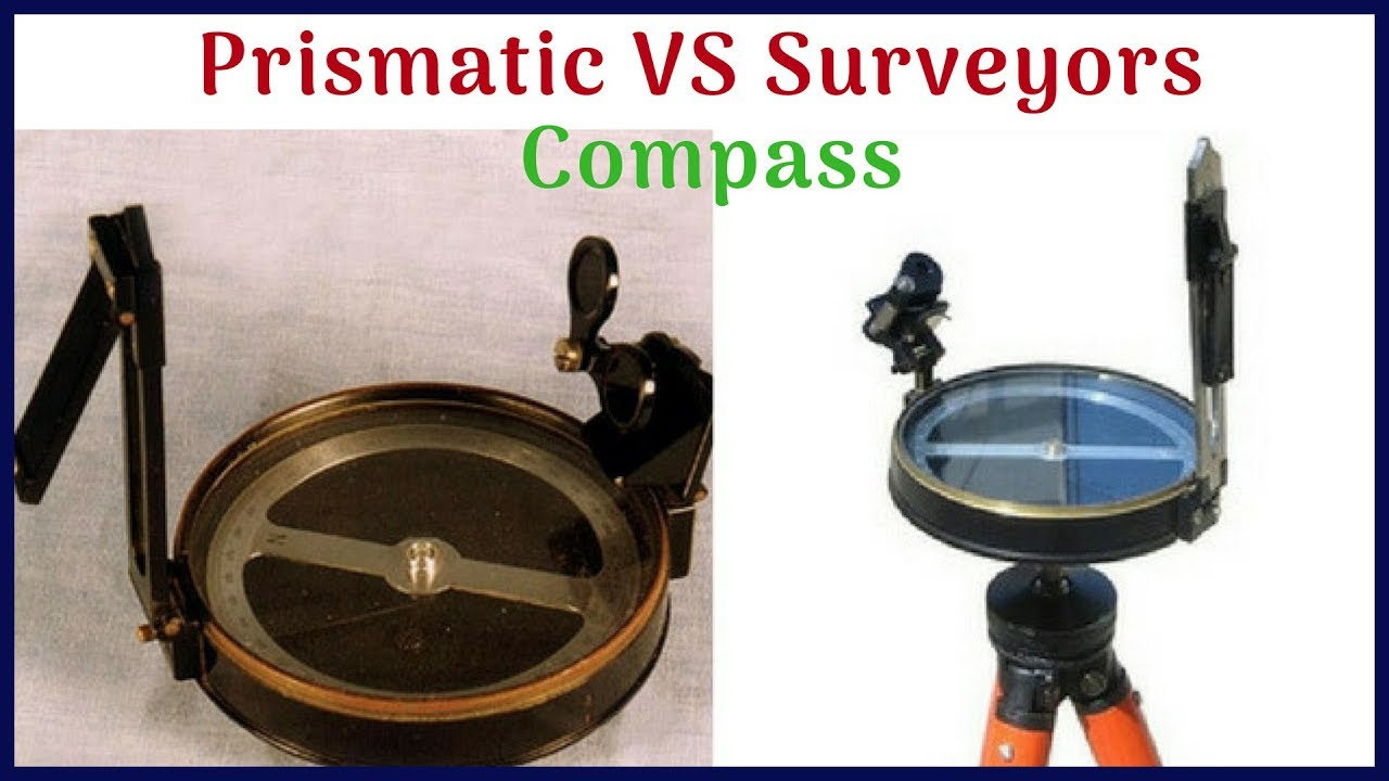 Difference Between Prismatic Compass And Surveyors Compass Youtube
