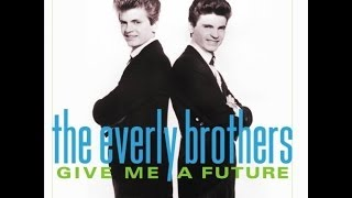 Everly Brothers  Some Sweet Day (Remix Audio)