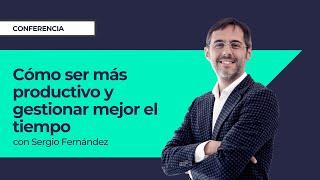 Productividad y gestión del tiempo. Sergio Fernández
