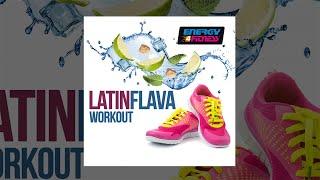 E4F - Latin Flava Workout - Fitness & Music 2018