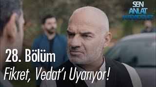 Fikret, Vedat'ı uyarıyor! - Sen Anlat Karadeniz 28. Bölüm