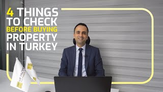 Top 4 Things You Need to Check Before Buying Property in Turkey