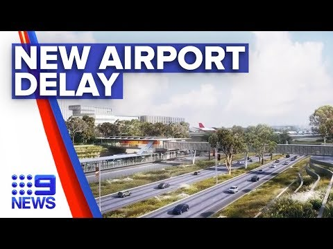 New Airport Rail Line Construction Delayed | Nine News Australia