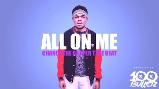 Chance The Rapper X Big Sean Type Beat 2017 - All On Me  (Prod. By 100 Bulletz)