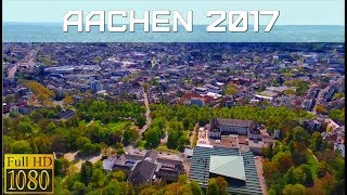 AACHEN (GERMANY) 2017 AT ITS BEST, AWESOME DRONE FLIGHT VIDEO
