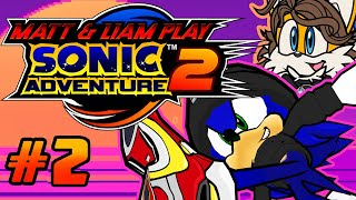 Matt & Liam Play Sonic Adventure 2 - This is Knuckles, WHO FEARS NONE (Part 2)