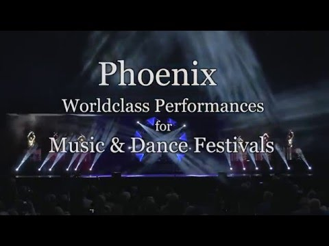 Phoenix - Worldclass Performances for Music and Dance Festivals