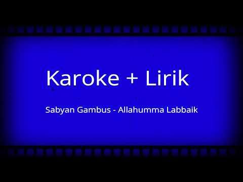 Nissa Sabyan Gambus - Allahumma Labbaik (Karaoke Dan Lirik)