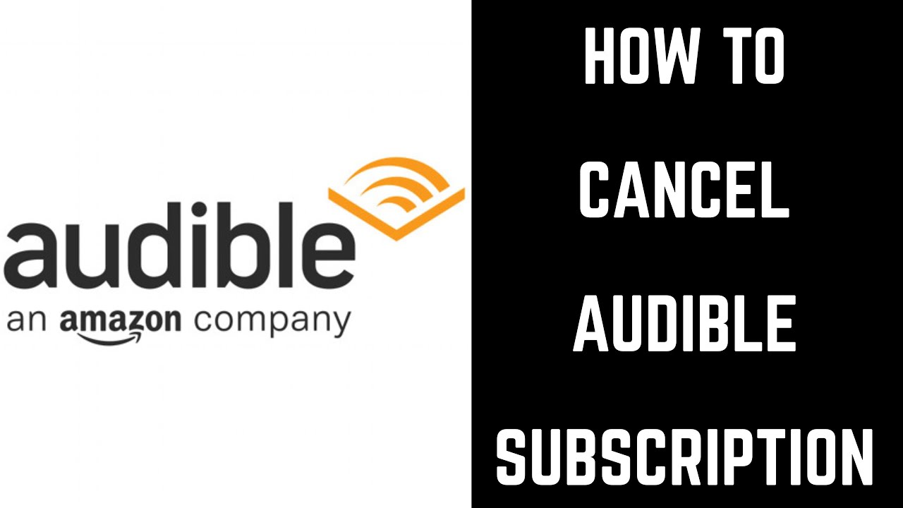 Amazon Audible Cancel Membership How To Cancel Audible Subscription