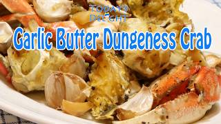 How to Make Garlic Butter Dungeness Crab - Today's Delight