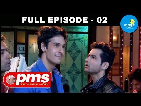 Pyaar Marriage Shhhh [PMS] - Episode 02 - 8th September