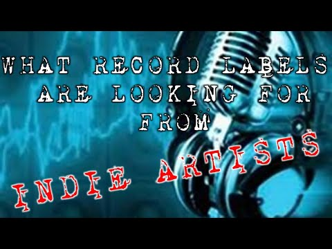 What Record Labels are looking for from Indie Artists