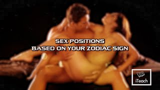 Sex Positions Based On Your Zodiac Sign
