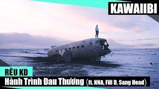 Hành Trình Đau Thương - Rêu KD ft. NNA, Fill D & Sang Head [ Video Lyrics ]