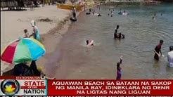 SONA: Aguawan Beach sa Bataan na sakop ng Manila Bay, idineklara ng DENR na ligtas nang liguan