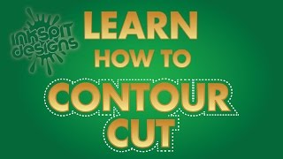 LEARN HOW TO CONTOUR CUT FOR PRINT & CUT DESIGNS