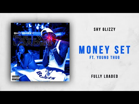 Shy Glizzy - Money Set Ft. Young Thug (Fully Loaded)