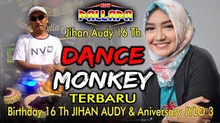 Dance Monkey New Pallapa Jihan Audy Ultah 16 Terbaru Tones And I Cak Met Version Indonesia MP3