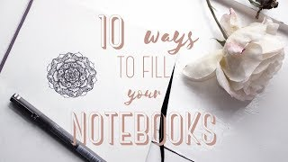 10 ways to fill your notebooks