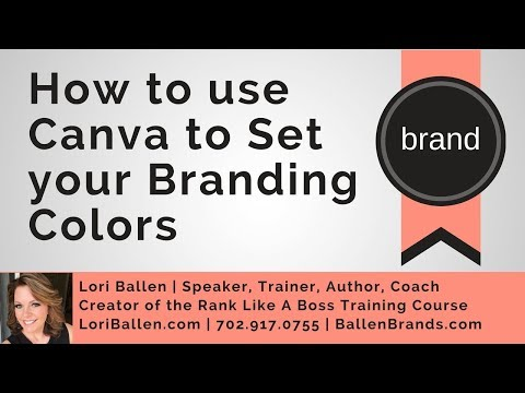 How to use Canva to Set your Branding Colors | LoriBallen.com