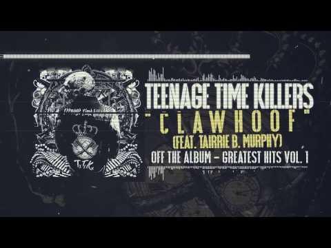 Teenage Time Killers - Clawhoof feat. Tairrie B. Murphy