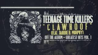Teenage Time Killers ft. Tairrie B. Murphy - Clawhoof