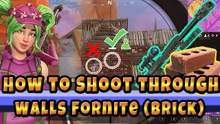 How to Shoot Through Walls in Fortnite (Still works Season 5) Brick Walls Only