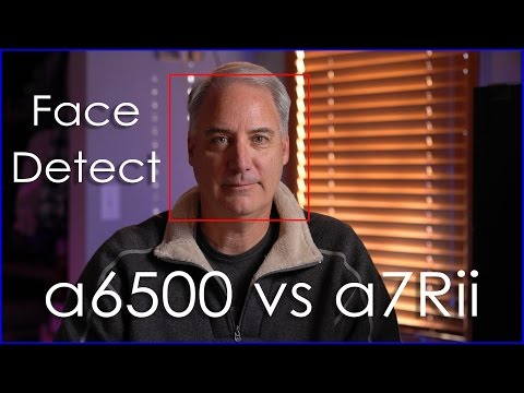 Sony a6500 Has Better Face Detection AF Than a7Rii