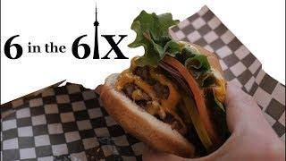 6 in the 6ix! Best Burgers in Toronto!