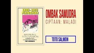 OMBAK SAMODRA - Toto Salmon (Album Lagu-Lagu Perjuangan)