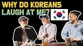Why Do Koreans Laugh When I Speak Korean?