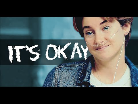 The Fault In Our Stars || Itu0027s Okay